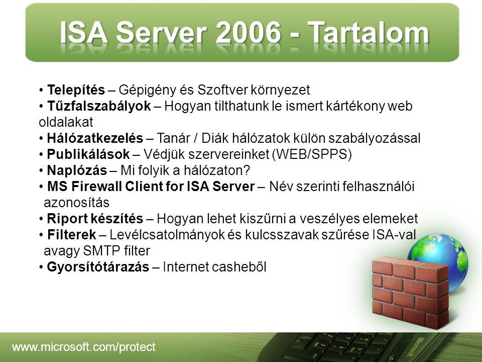 www.microsoft.com/protect Telepítés – Gépigény és Szoftver környezet Tűzfalszabályok – Hogyan tilthatunk le ismert kártékony web oldalakat Hálózatkeze