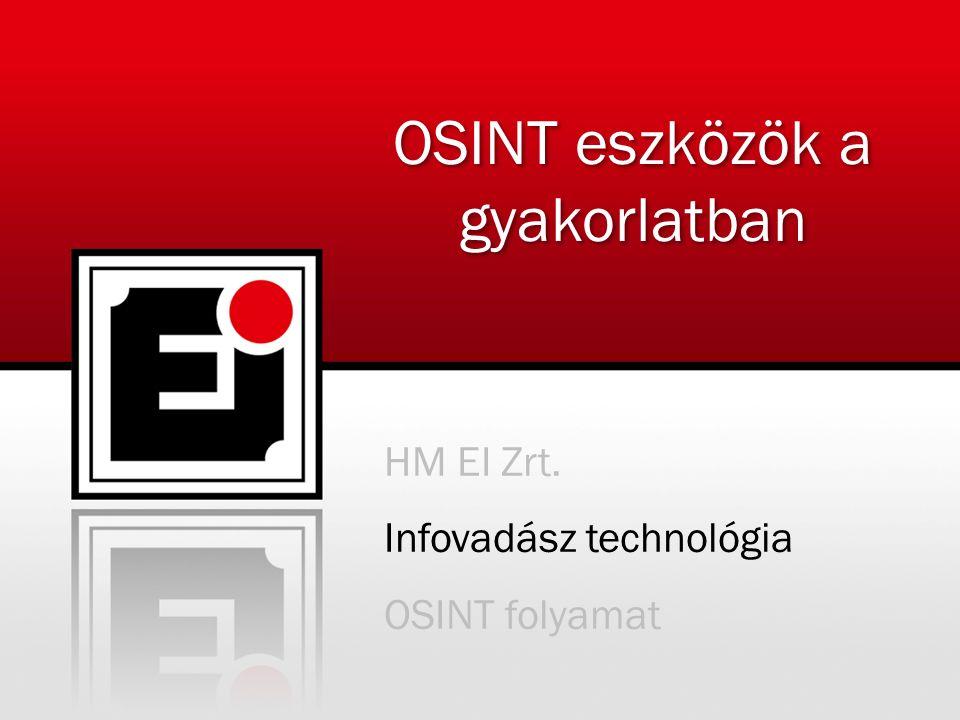 Infovadász technológia OSINT folyamat OSINT eszközök a gyakorlatban