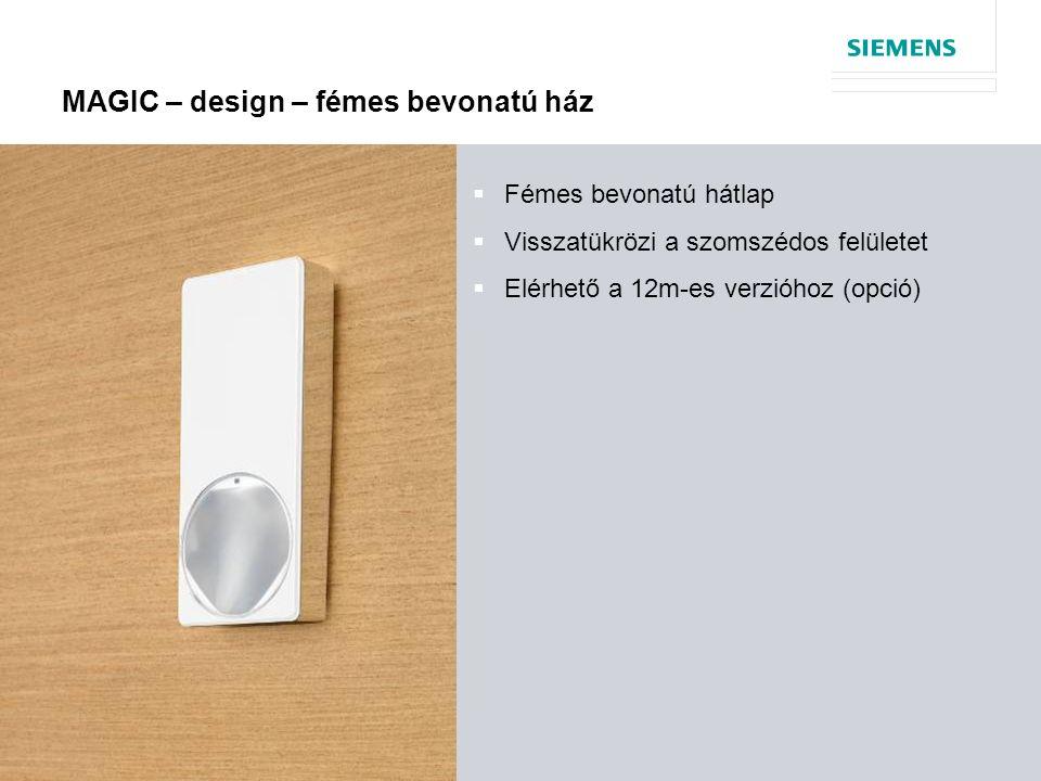 © Siemens AG 2013 14 oldal  Fémes bevonatú hátlap  Visszatükrözi a szomszédos felületet  Elérhető a 12m-es verzióhoz (opció) MAGIC – design – fémes bevonatú ház