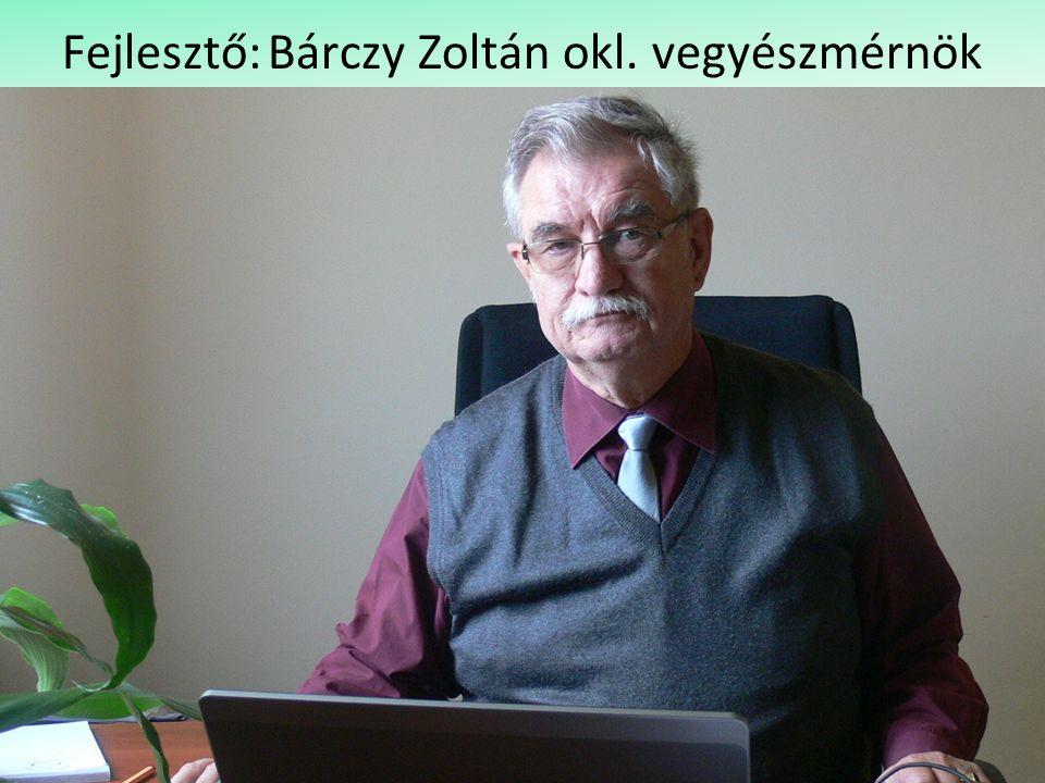 Fejlesztő:Bárczy Zoltán okl. vegyészmérnök