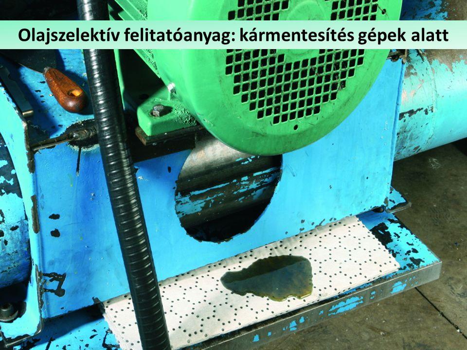 Csapadékvíz-olajleválasztó Olajszelektív felitatóanyag: kármentesítés gépek alatt