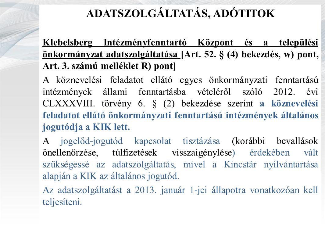 ADATSZOLGÁLTATÁS, ADÓTITOK Klebelsberg Intézményfenntartó Központ és a települési önkormányzat adatszolgáltatása [Art.
