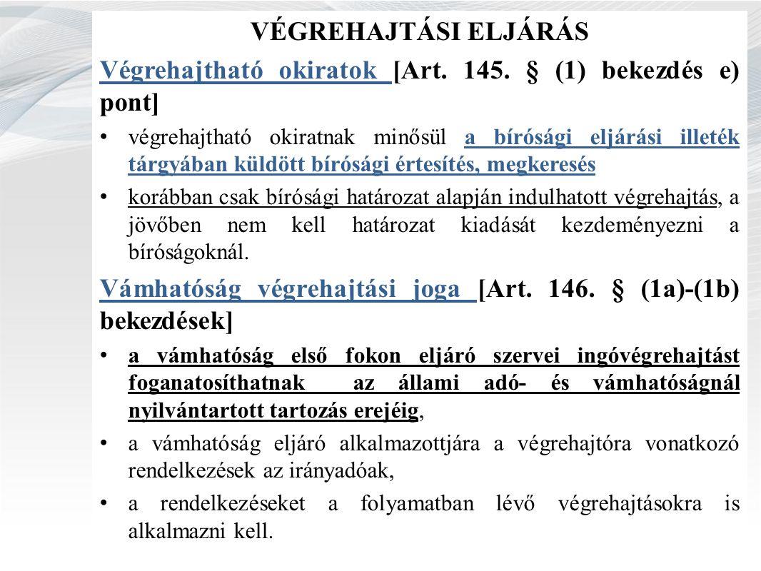 VÉGREHAJTÁSI ELJÁRÁS Végrehajtható okiratok [Art. 145.