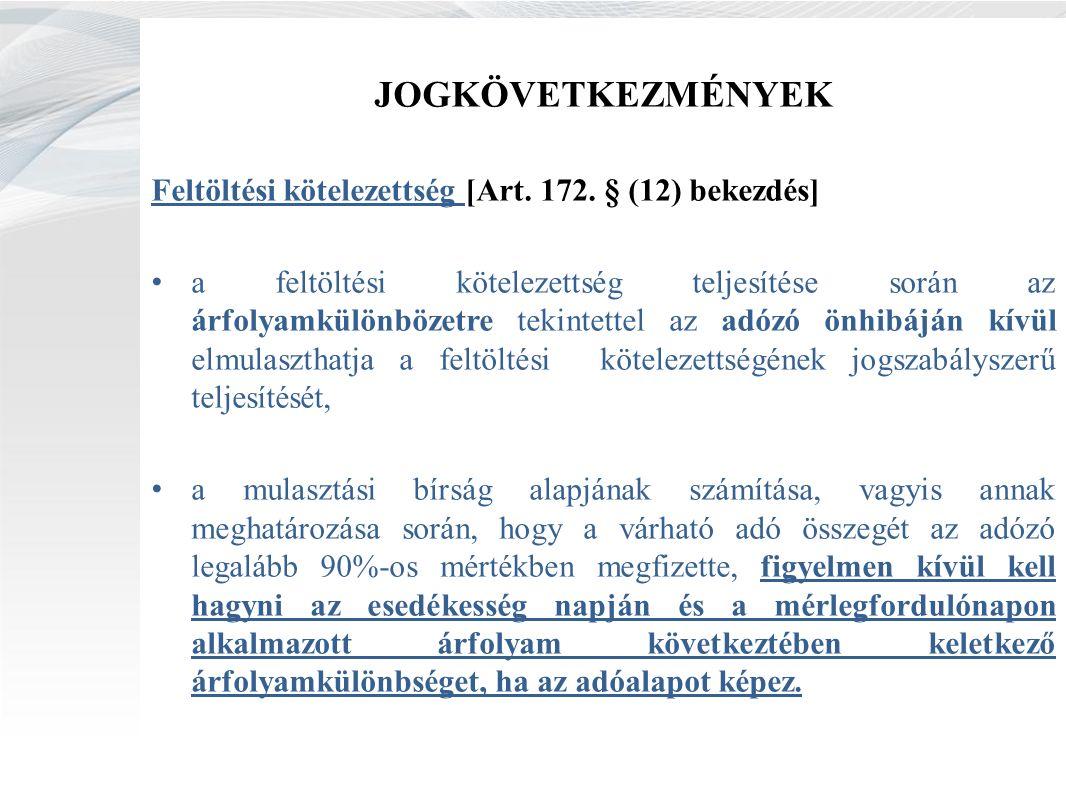 JOGKÖVETKEZMÉNYEK Feltöltési kötelezettség [Art. 172.