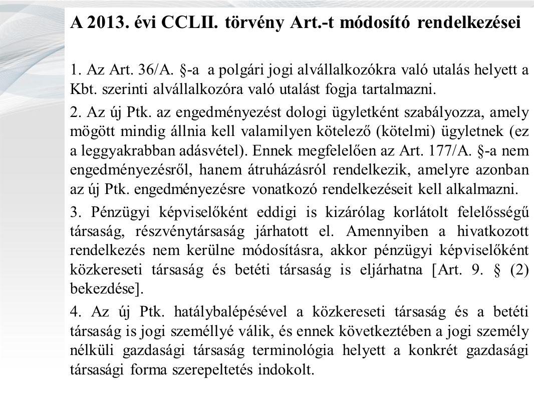 A 2013. évi CCLII. törvény Art.-t módosító rendelkezései 1.
