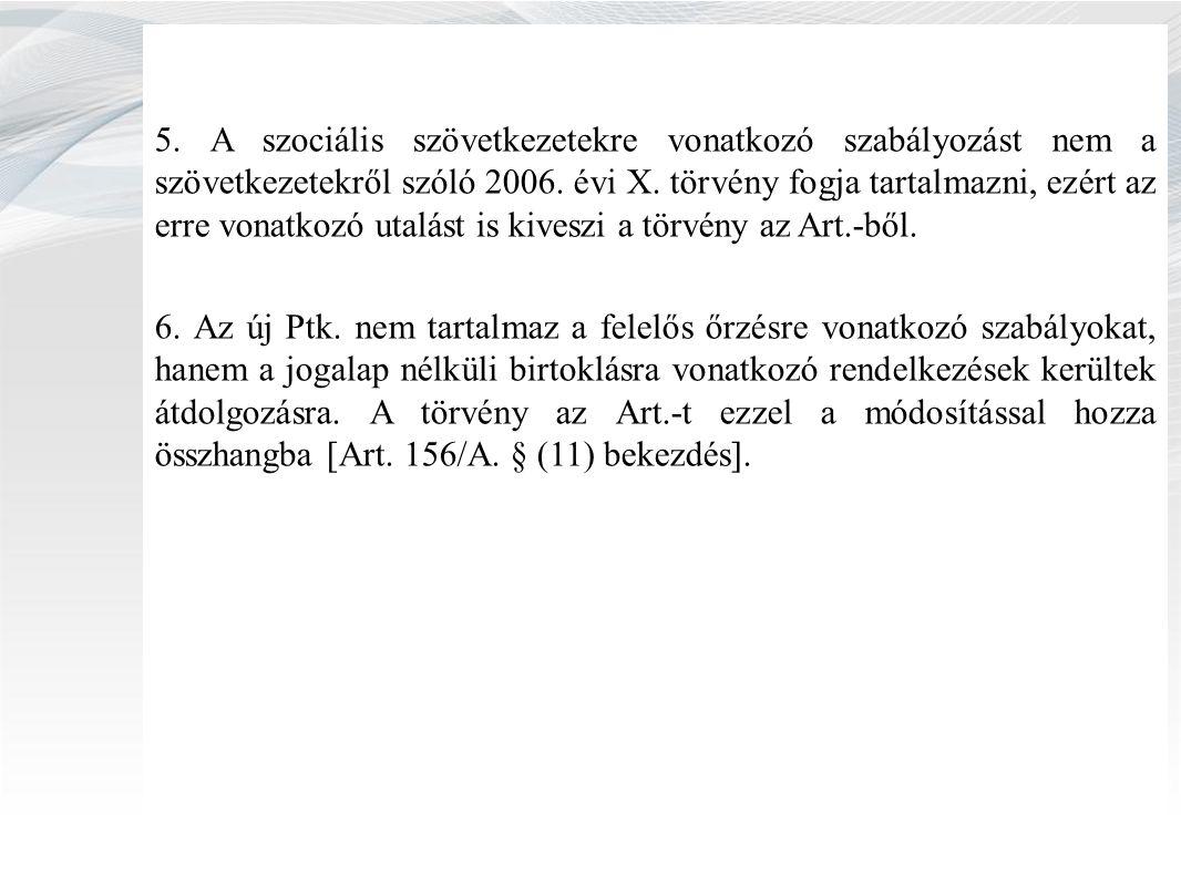 5. A szociális szövetkezetekre vonatkozó szabályozást nem a szövetkezetekről szóló 2006.