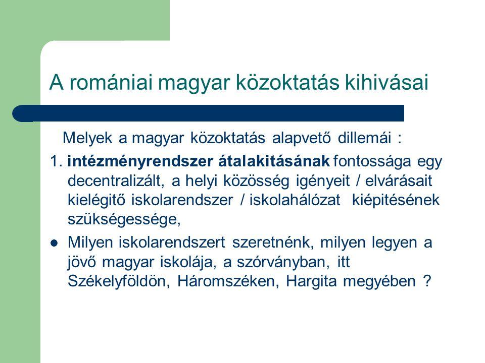 """A romániai magyar közoktatás kihivásai Szakképzett pedagógusok biztositása, Tanári állások számának csökkenése """"kényszerpályás pedagógusok vándorlása hogyan alakitsuk iskolahálózatunkat a megye/régió, ezen belül Háromszék fejlesztése érdekében ?"""