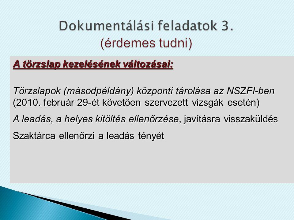 A törzslap kezelésének változásai: Törzslapok (másodpéldány) központi tárolása az NSZFI-ben (2010.