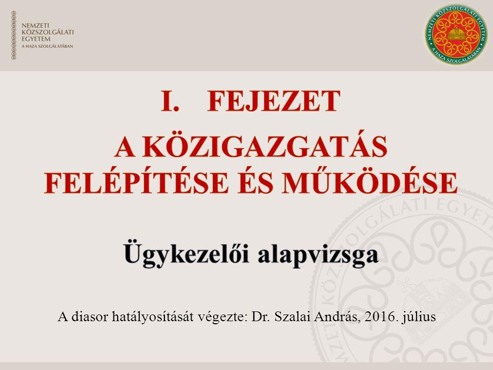 A diasor hatályosítását végezte: Dr. Szalai András, 2016. július