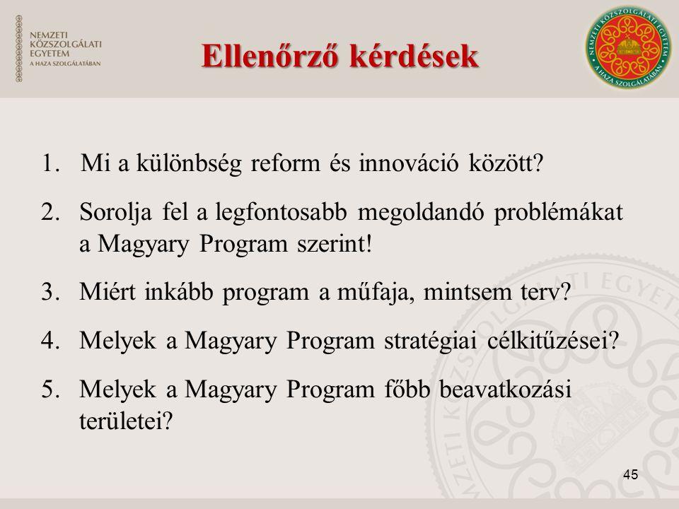 Ellenőrző kérdések 1. Mi a különbség reform és innováció között.