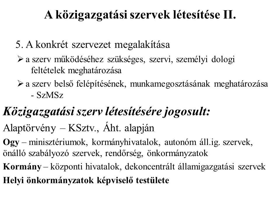 A közigazgatási szervek létesítése II. 5.