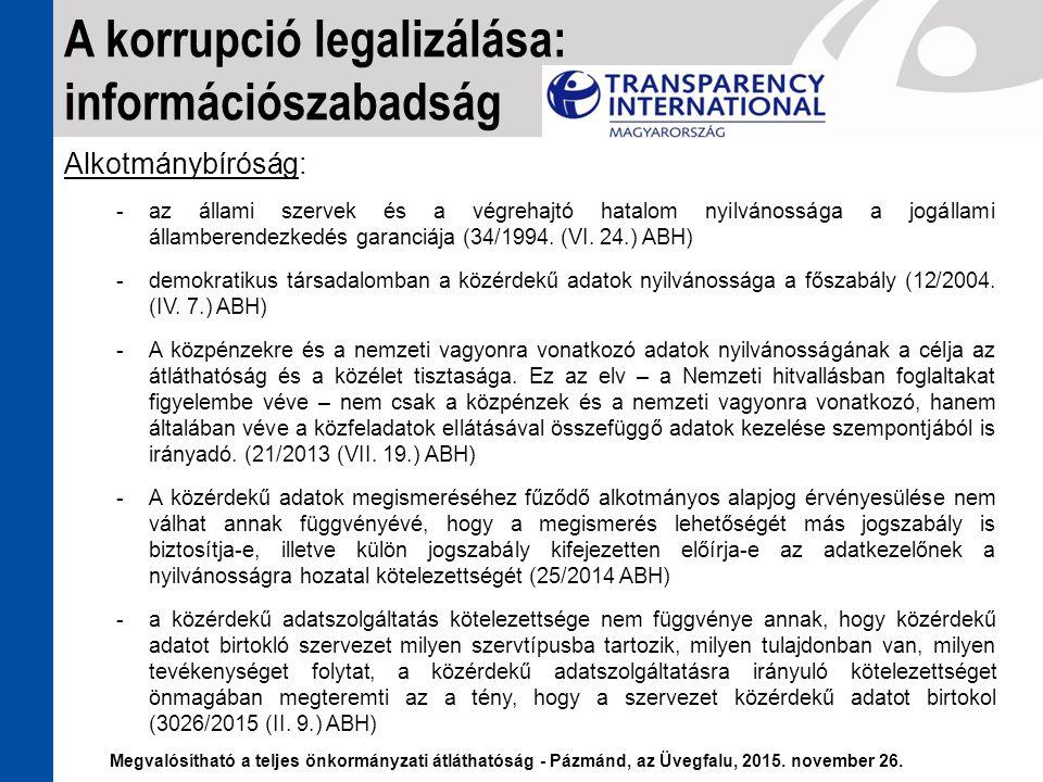 Alkotmánybíróság: -az állami szervek és a végrehajtó hatalom nyilvánossága a jogállami államberendezkedés garanciája (34/1994. (VI. 24.) ABH) -demokra