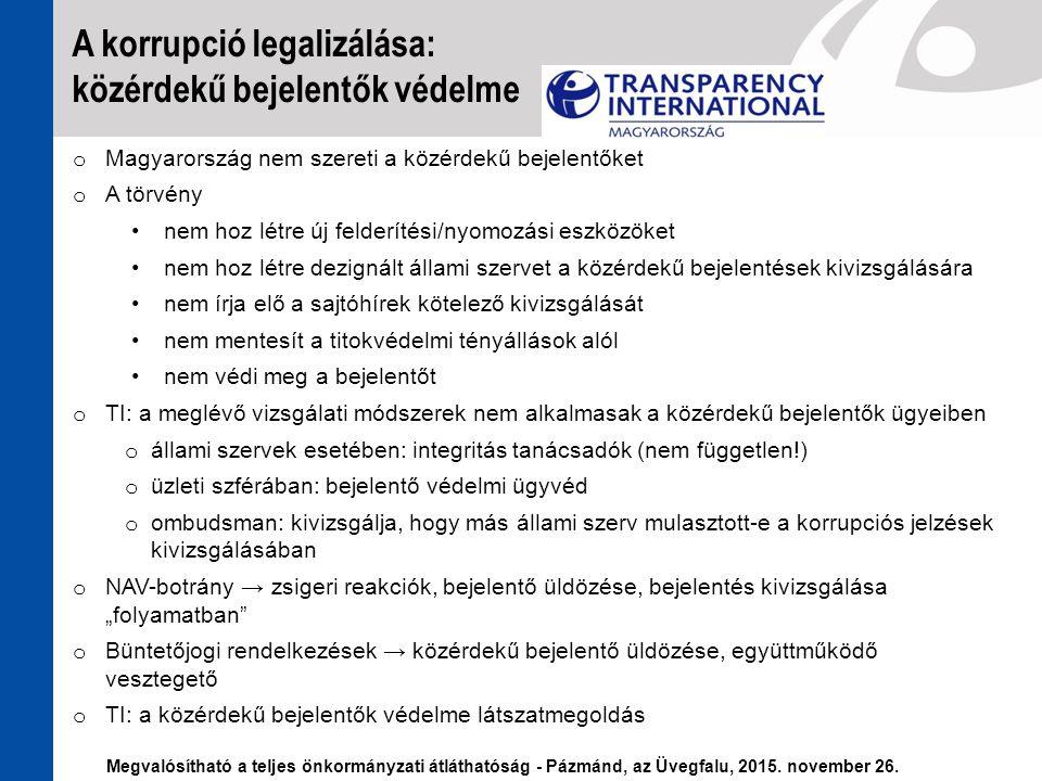 o Magyarország nem szereti a közérdekű bejelentőket o A törvény nem hoz létre új felderítési/nyomozási eszközöket nem hoz létre dezignált állami szerv