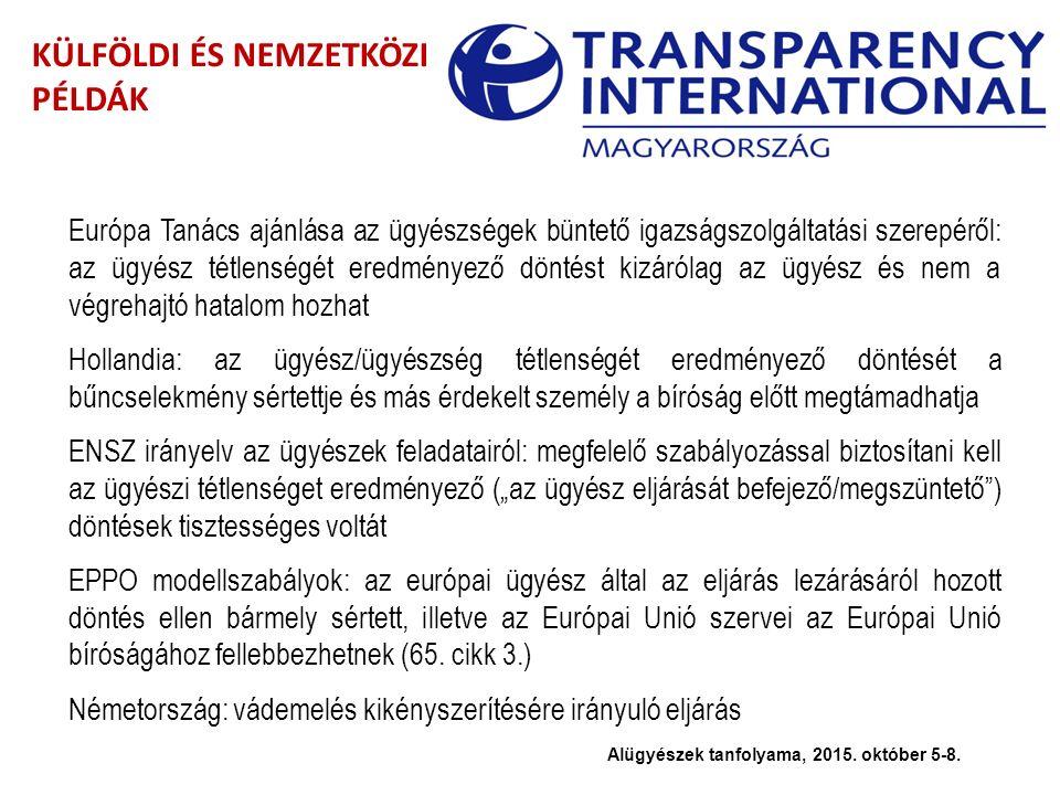 KÜLFÖLDI ÉS NEMZETKÖZI PÉLDÁK Európa Tanács ajánlása az ügyészségek büntető igazságszolgáltatási szerepéről: az ügyész tétlenségét eredményező döntést