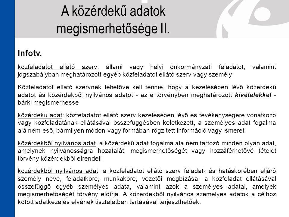 Infotv. közfeladatot ellátó szerv: állami vagy helyi önkormányzati feladatot, valamint jogszabályban meghatározott egyéb közfeladatot ellátó szerv vag