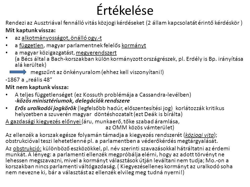 Értékelése Rendezi az Ausztriával fennálló vitás közjogi kérdéseket (2 állam kapcsolatát érintő kérdéskör ) Mit kaptunk vissza: az alkotmányosságot, ö