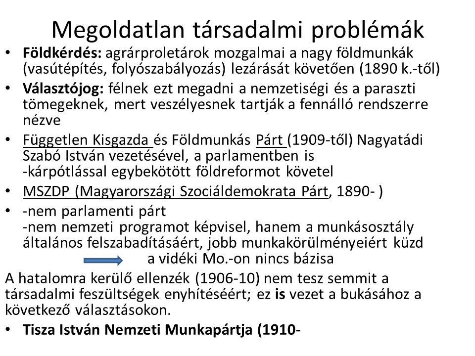 Megoldatlan társadalmi problémák Földkérdés: agrárproletárok mozgalmai a nagy földmunkák (vasútépítés, folyószabályozás) lezárását követően (1890 k.-t