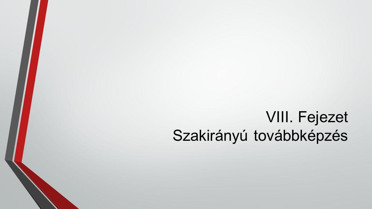 VIII. Fejezet Szakirányú továbbképzés