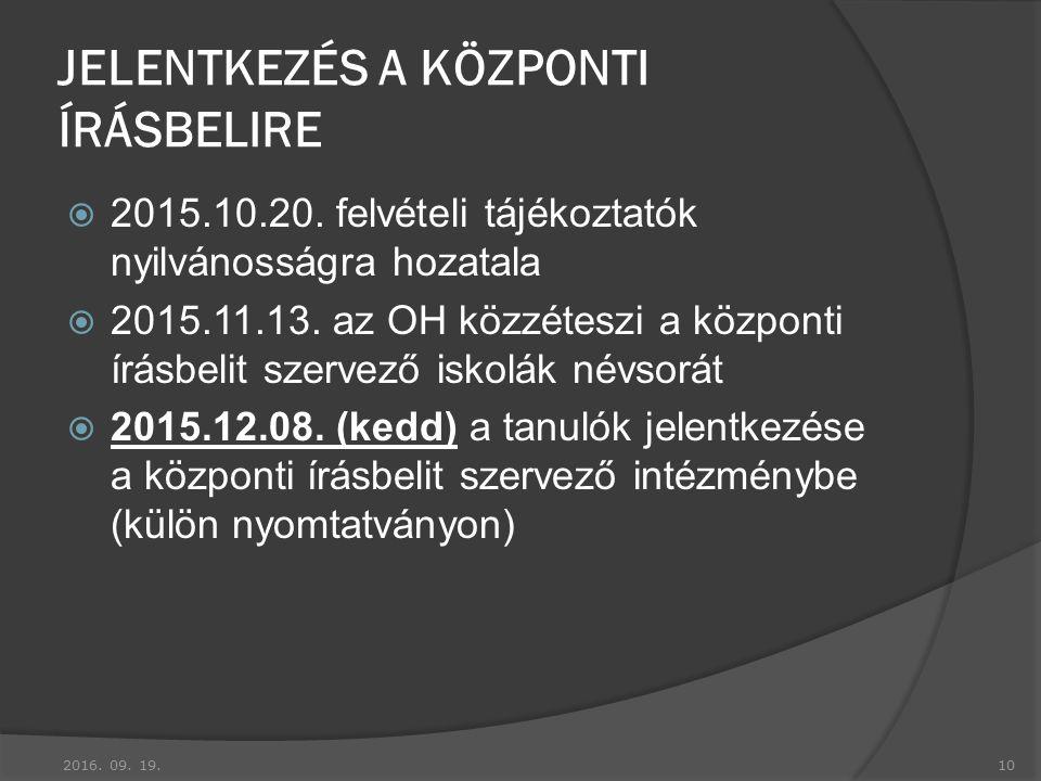 JELENTKEZÉS A KÖZPONTI ÍRÁSBELIRE  2015.10.20.