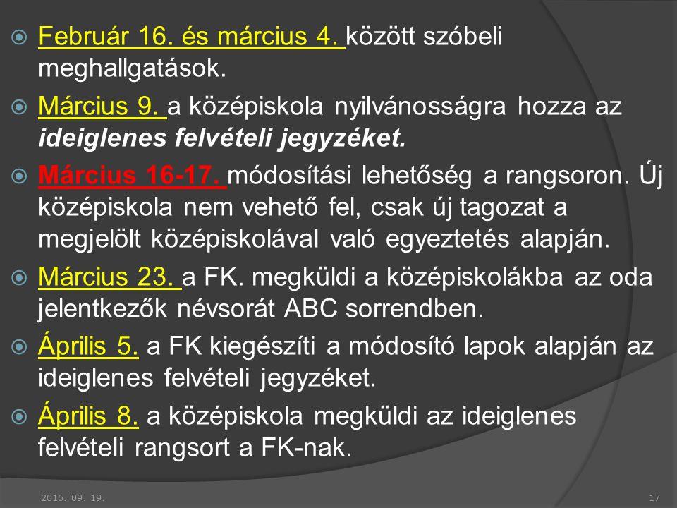  Február 16. és március 4. között szóbeli meghallgatások.