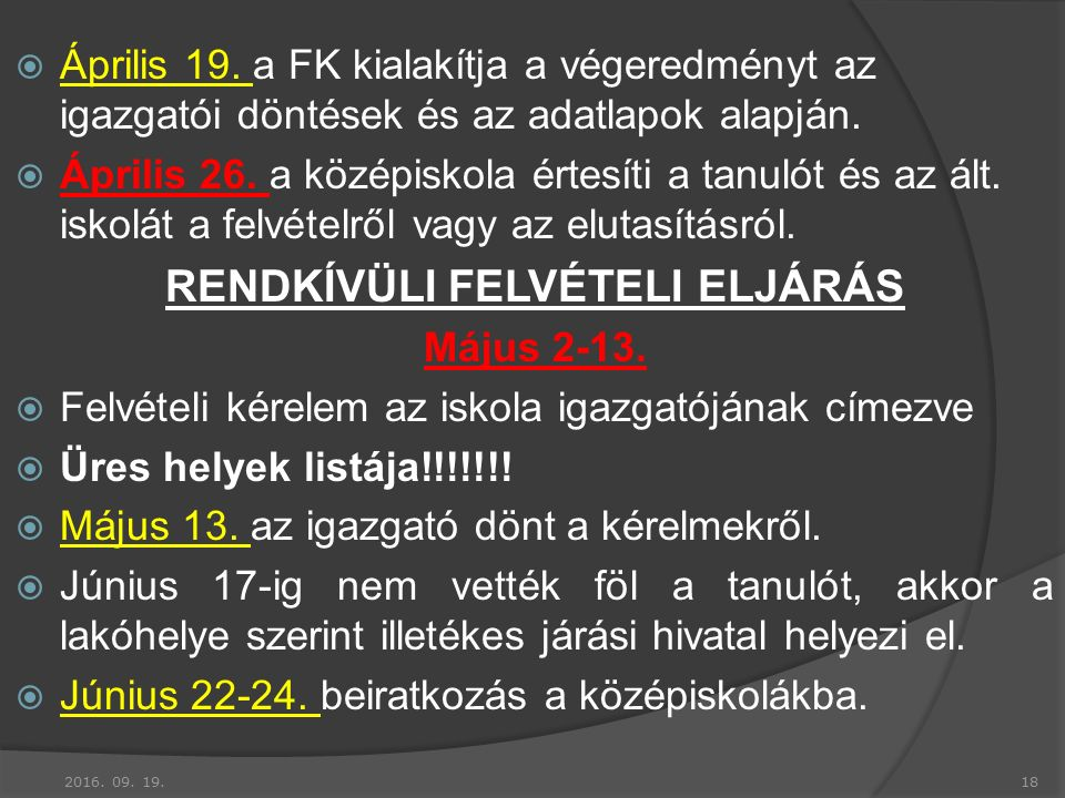  Április 19. a FK kialakítja a végeredményt az igazgatói döntések és az adatlapok alapján.