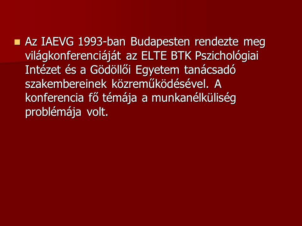 Az IAEVG 1993-ban Budapesten rendezte meg világkonferenciáját az ELTE BTK Pszichológiai Intézet és a Gödöllői Egyetem tanácsadó szakembereinek közremű