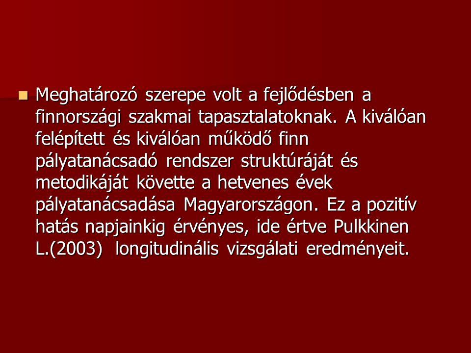 Meghatározó szerepe volt a fejlődésben a finnországi szakmai tapasztalatoknak. A kiválóan felépített és kiválóan működő finn pályatanácsadó rendszer s