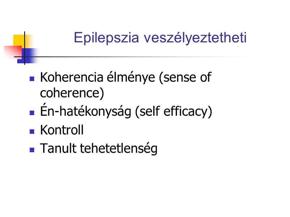 Epilepszia veszélyeztetheti Koherencia élménye (sense of coherence) Én-hatékonyság (self efficacy) Kontroll Tanult tehetetlenség