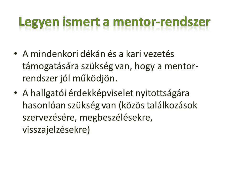 A mindenkori dékán és a kari vezetés támogatására szükség van, hogy a mentor- rendszer jól működjön.