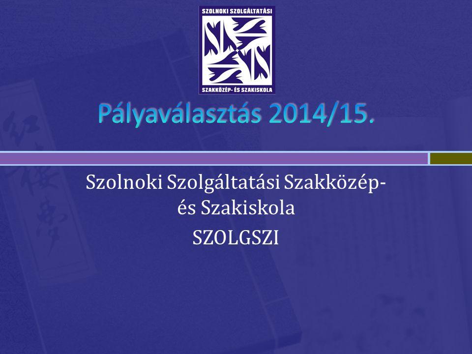 Szolnoki Szolgáltatási Szakközép- és Szakiskola SZOLGSZI