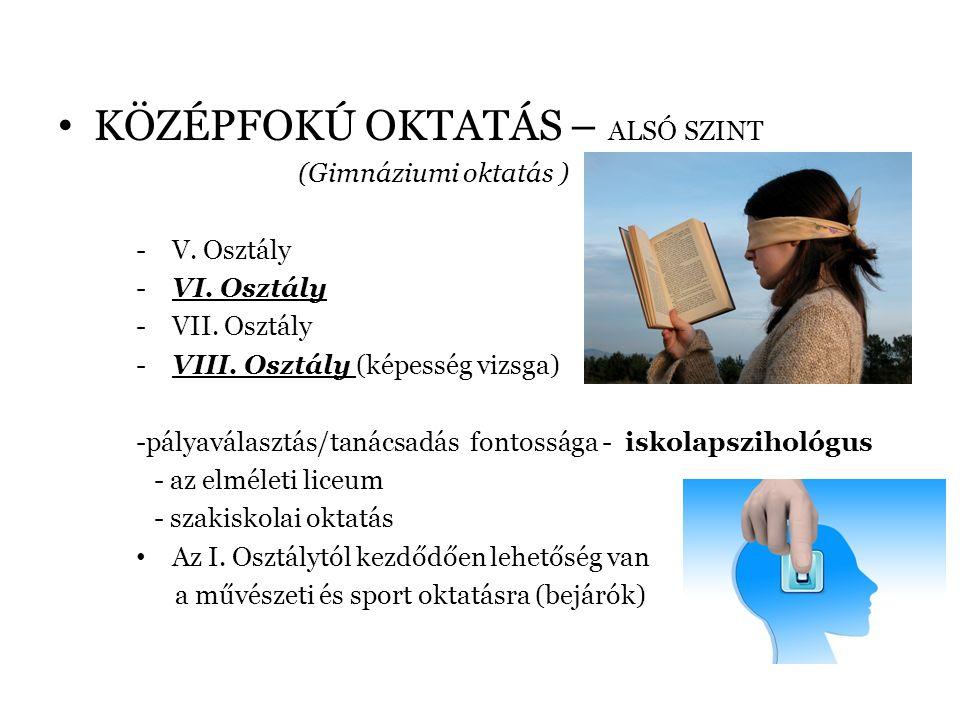 KÖZÉPFOKÚ OKTATÁS – ALSÓ SZINT (Gimnáziumi oktatás ) -V.