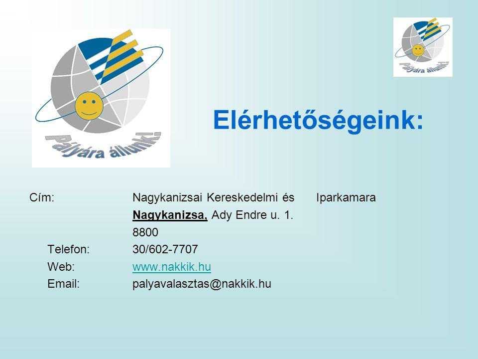 Elérhetőségeink: Cím:Nagykanizsai Kereskedelmi és Iparkamara Nagykanizsa, Ady Endre u. 1. 8800 Telefon:30/602-7707 Web:www.nakkik.huwww.nakkik.hu Emai