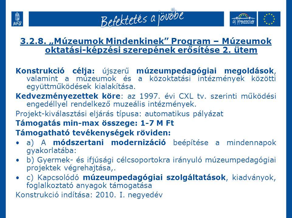 """3.2.8. """"Múzeumok Mindenkinek Program – Múzeumok oktatási-képzési szerepének erősítése 2."""