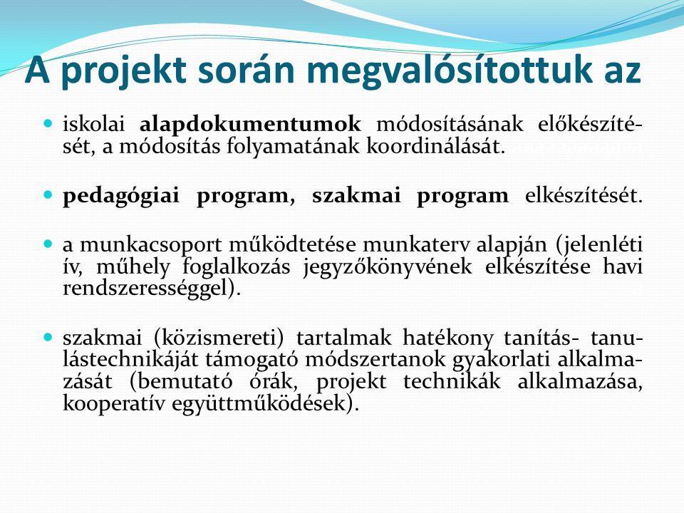 A projekt során megvalósítottuk az iskolai alapdokumentumok módosításának előkészíté- sét, a módosítás folyamatának koordinálását.