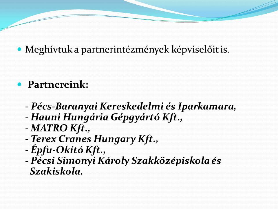Meghívtuk a partnerintézmények képviselőit is.