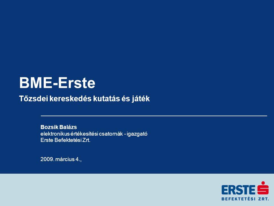 BME-Erste Tőzsdei kereskedés kutatás és játék Bozsik Balázs elektronikus értékesítési csatornák - igazgató Erste Befektetési Zrt.