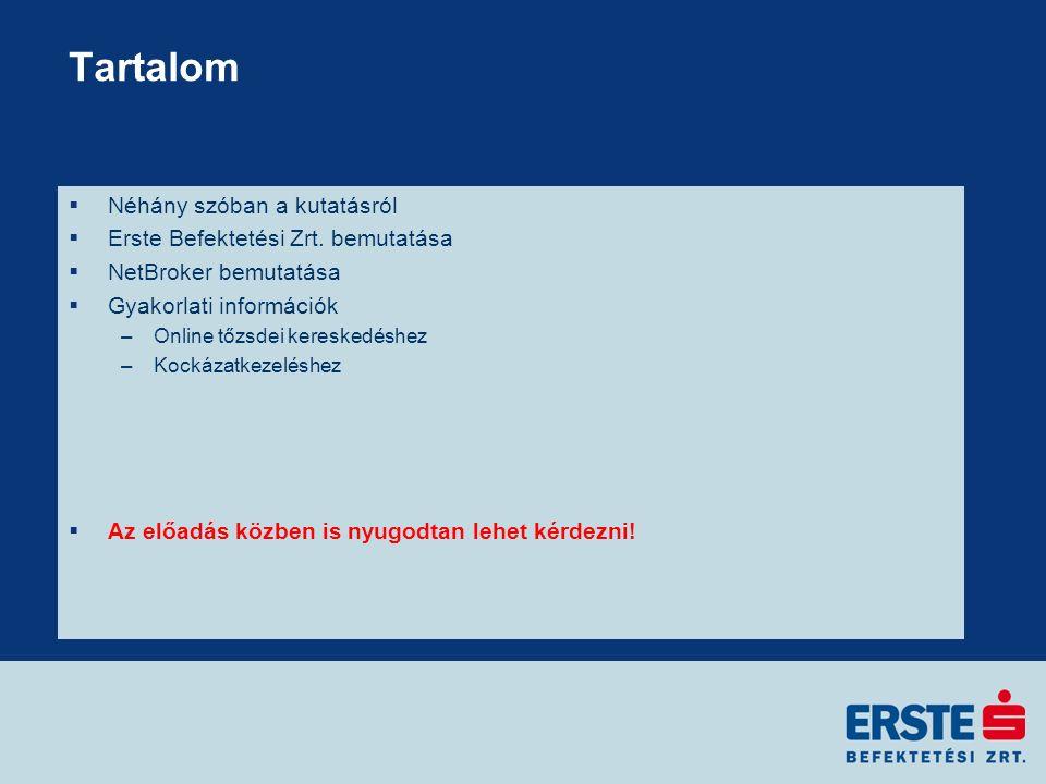 Tartalom  Néhány szóban a kutatásról  Erste Befektetési Zrt.