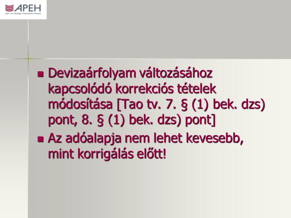 Devizaárfolyam változásához kapcsolódó korrekciós tételek módosítása [Tao tv. 7. § (1) bek. dzs) pont, 8. § (1) bek. dzs) pont] Devizaárfolyam változá