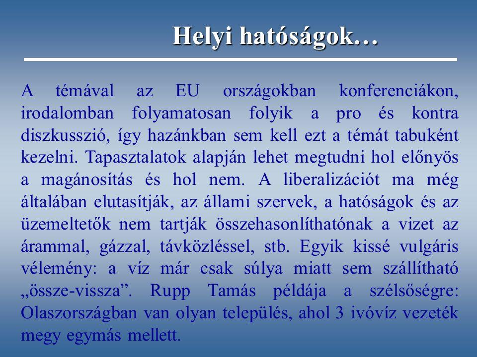 A témával az EU országokban konferenciákon, irodalomban folyamatosan folyik a pro és kontra diszkusszió, így hazánkban sem kell ezt a témát tabuként kezelni.