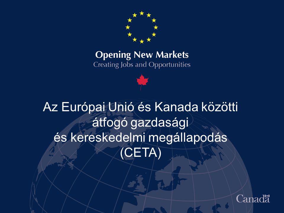 Az Európai Unió és Kanada közötti átfogó gazdasági és kereskedelmi megállapodás (CETA)
