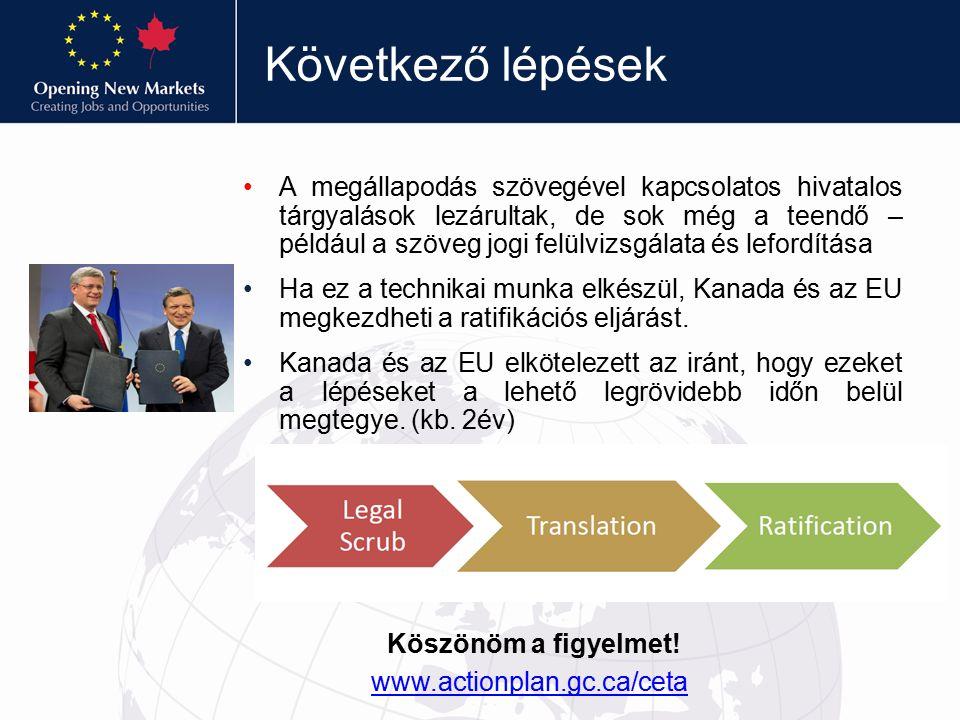 Következő lépések A megállapodás szövegével kapcsolatos hivatalos tárgyalások lezárultak, de sok még a teendő – például a szöveg jogi felülvizsgálata és lefordítása Ha ez a technikai munka elkészül, Kanada és az EU megkezdheti a ratifikációs eljárást.