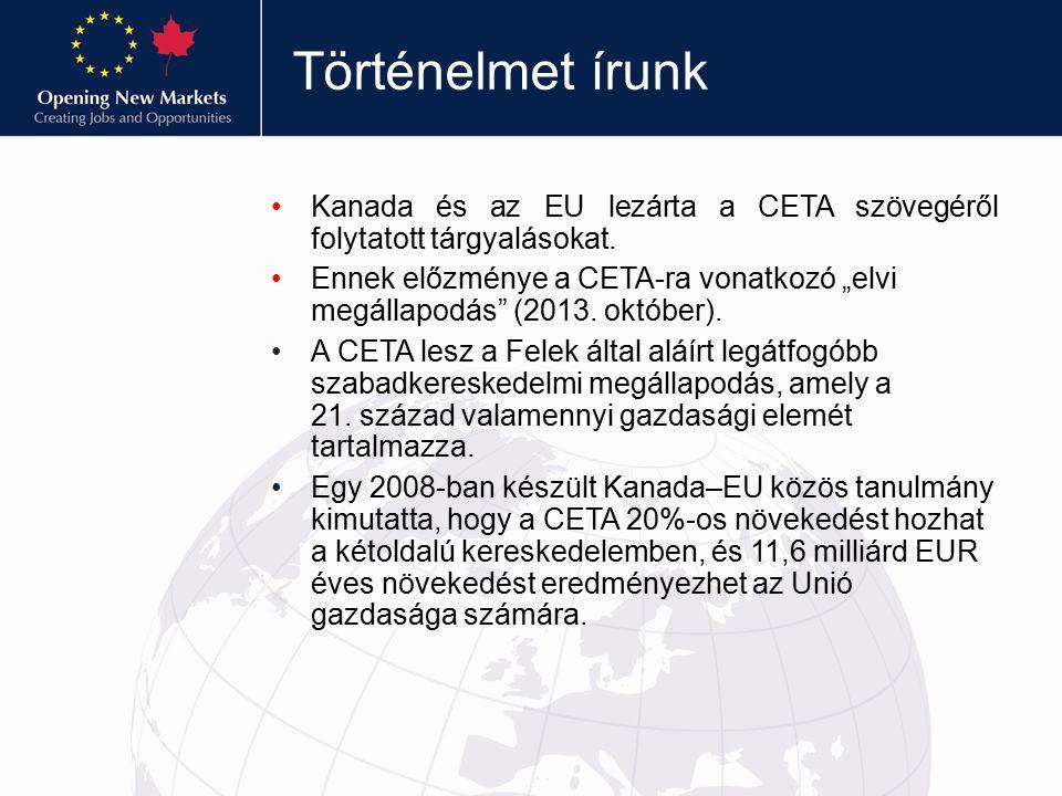 """Történelmet írunk Kanada és az EU lezárta a CETA szövegéről folytatott tárgyalásokat. Ennek előzménye a CETA-ra vonatkozó """"elvi megállapodás"""" (2013. o"""
