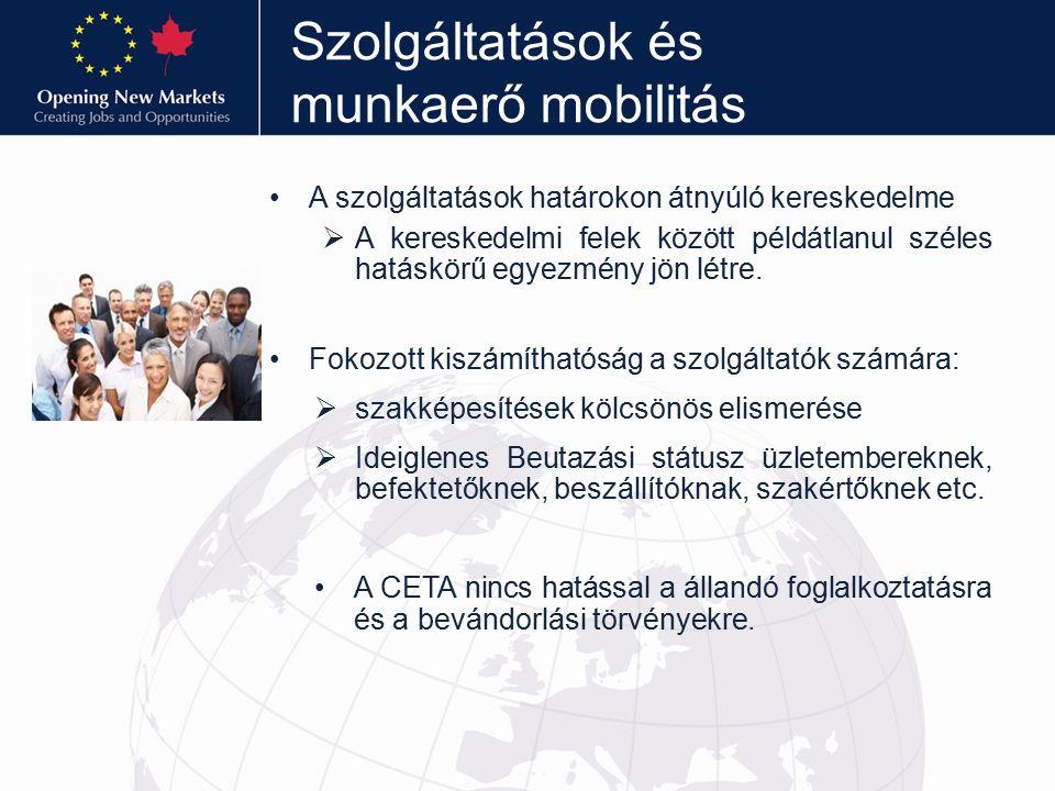 Szolgáltatások és munkaerő mobilitás A szolgáltatások határokon átnyúló kereskedelme  A kereskedelmi felek között példátlanul széles hatáskörű egyezm