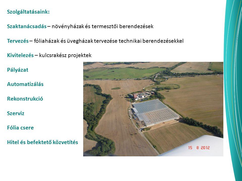 Szolgáltatásaink: Szaktanácsadás – növényházak és termesztői berendezések Tervezés – fóliaházak és üvegházak tervezése technikai berendezésekkel Kivit
