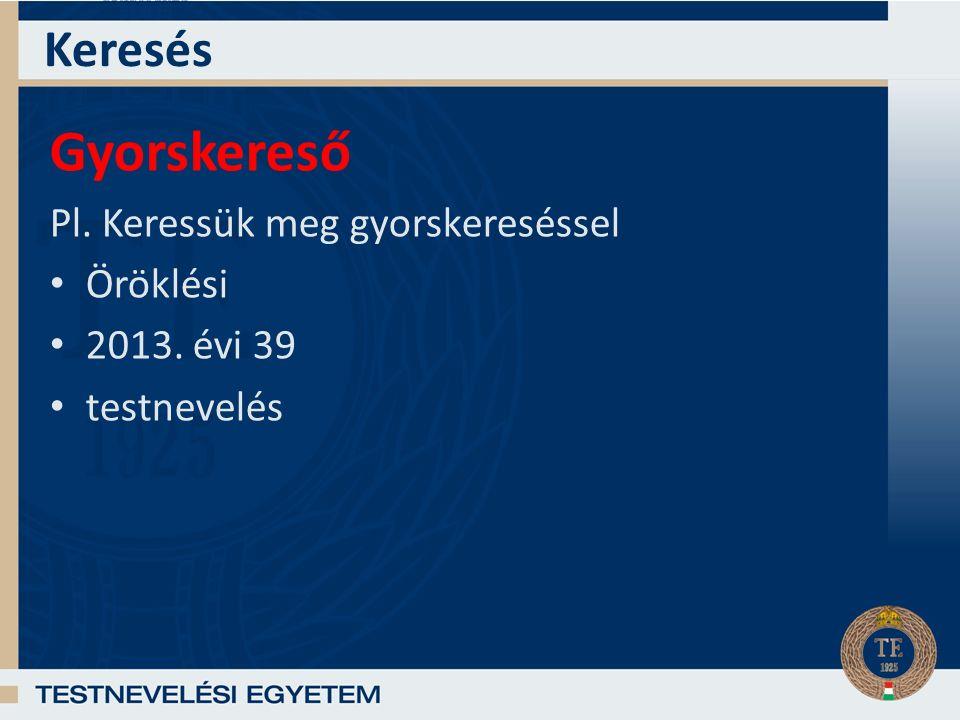 Gyorskereső Pl. Keressük meg gyorskereséssel Öröklési 2013. évi 39 testnevelés