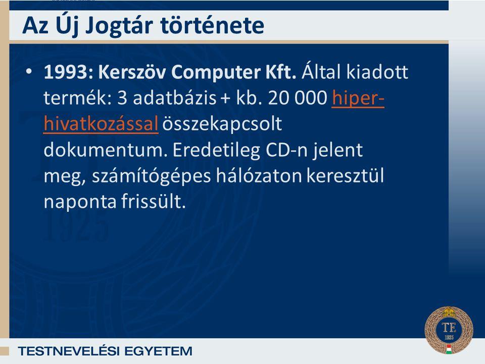 Az Új Jogtár története 1993: Kerszöv Computer Kft.