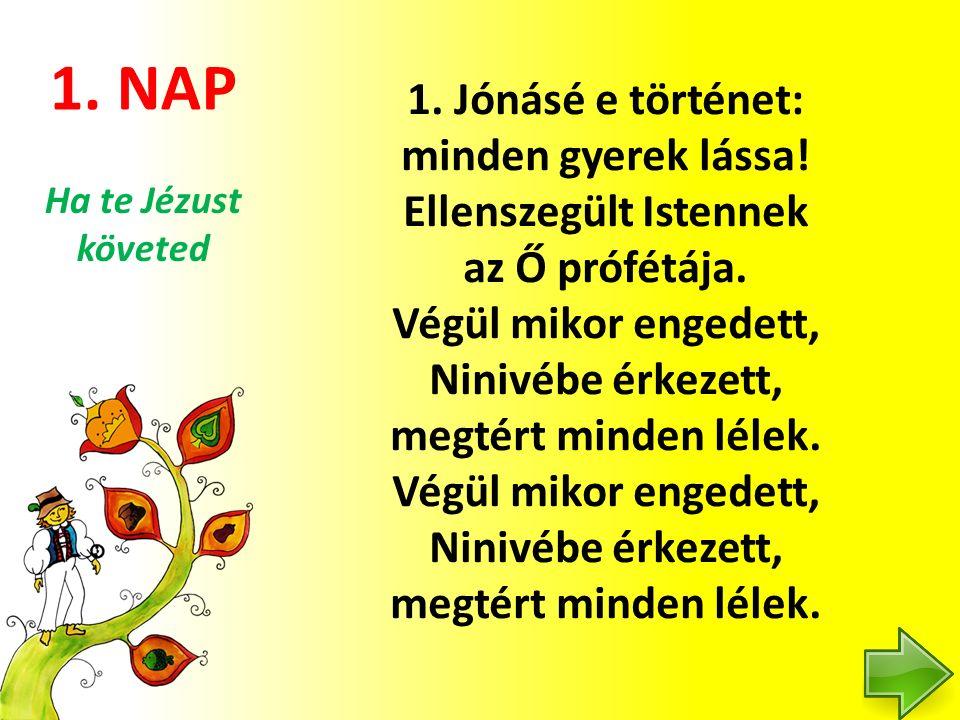 5.NAP Ref.: Igen, ott minden kész, Igen ott minden kész.