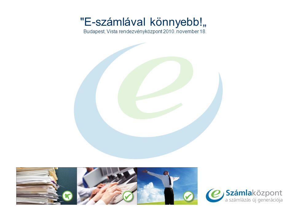 """E-számlával könnyebb!"""" Budapest, Vista rendezvényközpont 2010. november 18."""