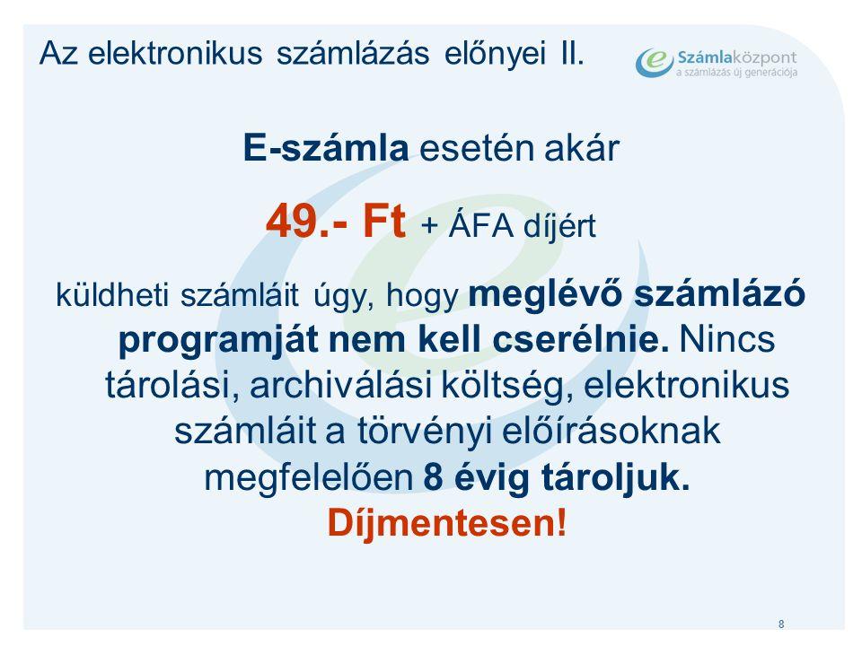 8 Az elektronikus számlázás előnyei II.