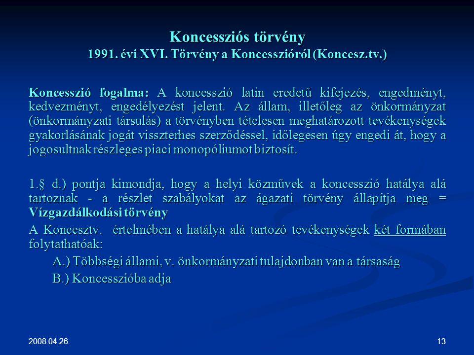 2008.04.26. 13 Koncessziós törvény 1991. évi XVI.